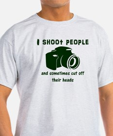 Funny I shoot people T-Shirt