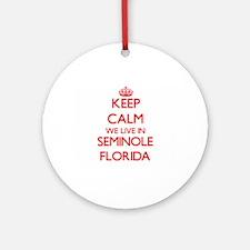 Keep calm we live in Seminole Flo Ornament (Round)