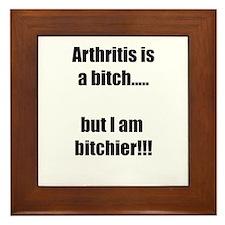 Arthritis is a bitch..but I am bitchie Framed Tile
