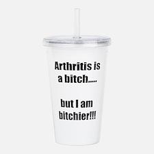 Arthritis is a bitch.. Acrylic Double-wall Tumbler