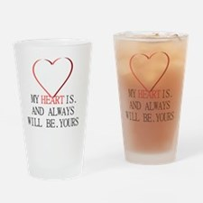 My Heart is Yours Drinking Glass