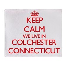 Keep calm we live in Colchester Conn Throw Blanket