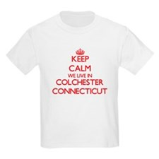 Keep calm we live in Colchester Connecticu T-Shirt