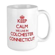 Keep calm we live in Colchester Connecticut Mugs