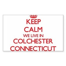 Keep calm we live in Colchester Connecticu Decal