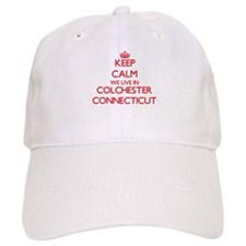 Keep calm we live in Colchester Connecticut Baseball Cap