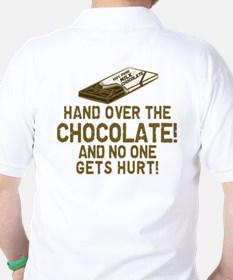 Hand over the CHOCOLATE! T-Shirt
