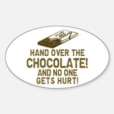 Hand over the CHOCOLATE! Oval Decal