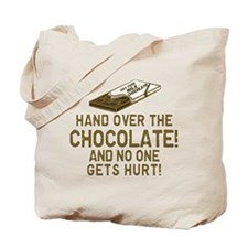 Hand over the CHOCOLATE! Tote Bag