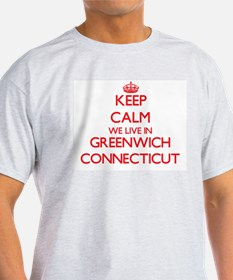 Keep calm we live in Greenwich Connecticut T-Shirt