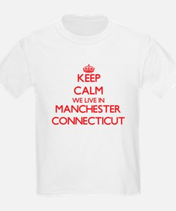 Keep calm we live in Manchester Connecticu T-Shirt