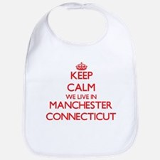 Keep calm we live in Manchester Connecticut Bib