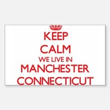 Keep calm we live in Manchester Connecticu Decal