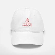 Keep calm we live in Manchester Connecticut Baseball Baseball Cap