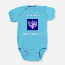 Funny Im 1/2 Jewish the Bottom Half Baby Bodysuit