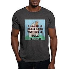 Bull Terrier Home T-Shirt