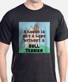 Bull Terrier Home T-Shirt