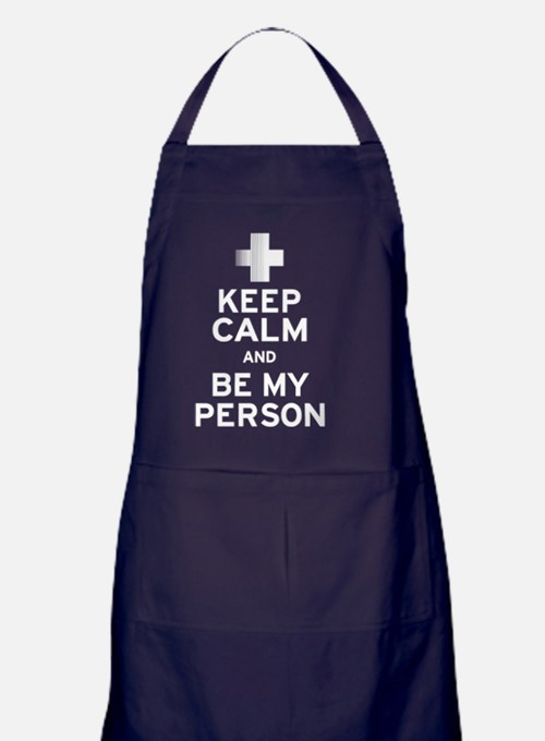 Keep Calm and Be My Person Apron (dark)
