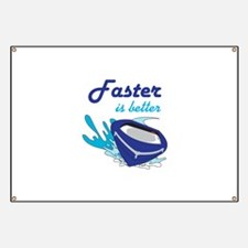 FASTER IS BETTER Banner