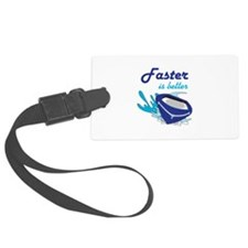 FASTER IS BETTER Luggage Tag
