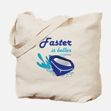FASTER IS BETTER Tote Bag