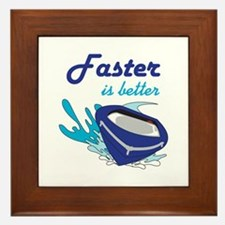 FASTER IS BETTER Framed Tile