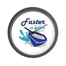 FASTER IS BETTER Wall Clock