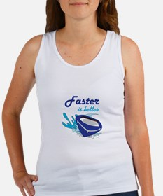 FASTER IS BETTER Tank Top