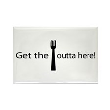 Get the fork outta here! Rectangle Magnet