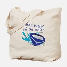 LIFES BETTER ON THE WATER Tote Bag