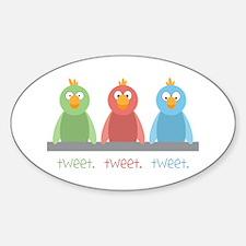 Tweet. Tweet. Tweet Decal