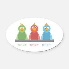 Tweet. Tweet. Tweet Oval Car Magnet