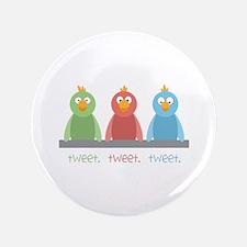 """Tweet. Tweet. Tweet 3.5"""" Button"""