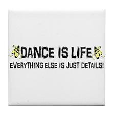 Dance is Life Tile Coaster