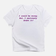 Unique Could Infant T-Shirt