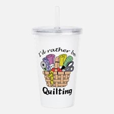 ID RATHER BE QUILTING Acrylic Double-wall Tumbler