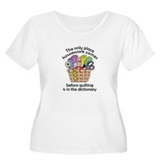 QUILTING BEFORE HOUSEWORK Plus Size T-Shirt