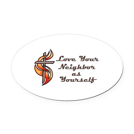 Love Your Neighbor As Yourself Oval Car Magnet by