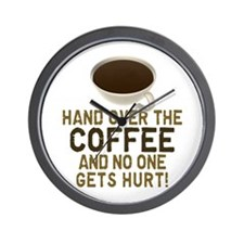Hand Over The COFFEE! Wall Clock
