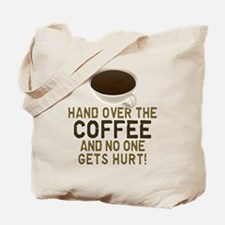 Hand Over The COFFEE! Tote Bag