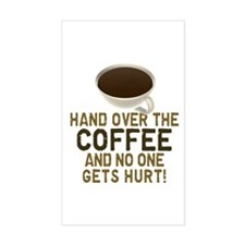Hand Over The COFFEE! Rectangle Decal