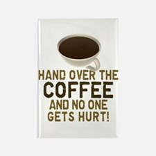 Hand Over The COFFEE! Rectangle Magnet
