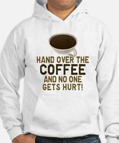 Hand Over The COFFEE! Hoodie