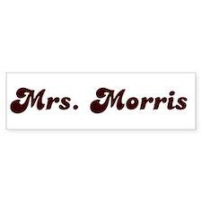 Mrs. Morris Bumper Bumper Sticker