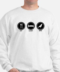 Eat Sleep Bird Sweatshirt