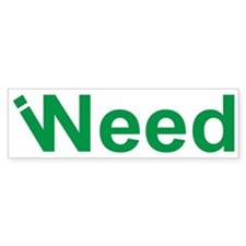 # I Need Weed Bumper Bumper Sticker