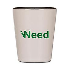 # I Need Weed Shot Glass