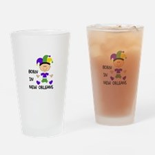 BORN IN NEW ORLEANS Drinking Glass