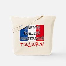 Liberte Egalite Fraternite Toujours Tote Bag