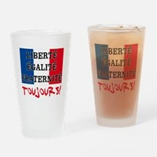 Liberte Egalite Fraternite Toujours Drinking Glass